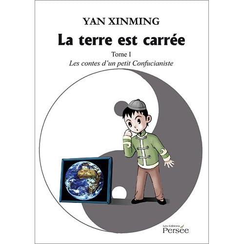 La terre est carrée - Tome 1 : Les contes d'un petit Confucianiste