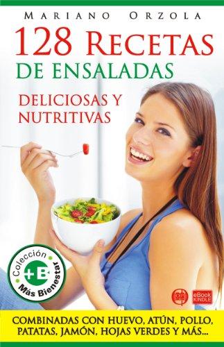 Descargar Libro 128 RECETAS DE ENSALADAS deliciosas y nutritivas (COLECCIÓN MÁS BIENESTAR) de Mariano Orzola