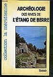 """Afficher """"Guide archéologique des rives de l'étang de Berre"""""""