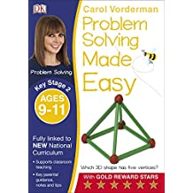Problem Solving Made Easy KS2 Ages 9-11 (Carol Vorderman's Maths Made Easy)