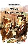 Mon ami Sherlock Holmes par Ruzé-Moëns