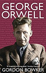 George Orwell by Bowker, Gordon (April 1, 2004) Paperback