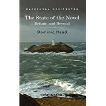 State of the Novel: Britain and Beyond (Wiley–Blackwell Manifestos)