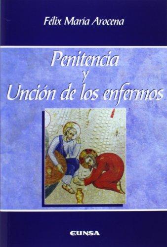 Penitencia y unción de los enfermos por Félix Arocena