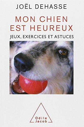 Mon chien est heureux : Jeux, exercices et astuces par Joël Dehasse