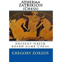 Atherma ZATRIKION (Chess): Ancient Greek board game Chess