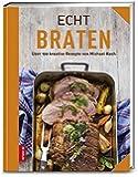 Echt Braten (ECHT Kochbücher)
