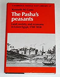 The Pasha's Peasants: Land, Society, and Economy in Lower Egypt, 1740-1858