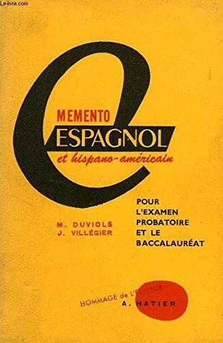 MEMENTO ESPAGNOL ET HISPANO-AMERICAIN, POUR L'EXAMEN PROBATOIRE ET LE BACCALAUREAT