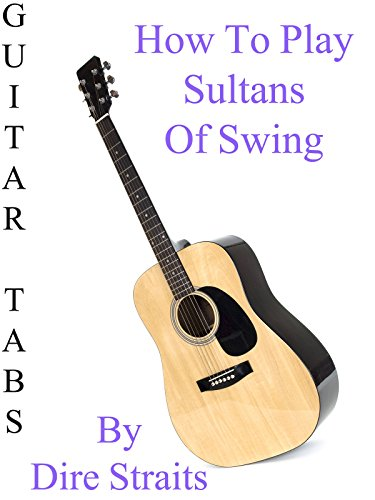 how-to-play-sultans-of-swing-by-dire-straits-guitar-tabs