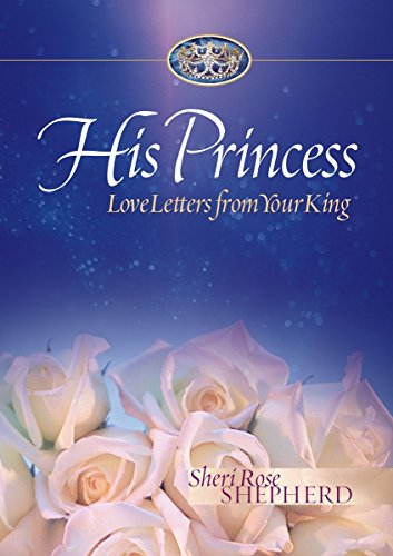 Love Letters from your King (His Princess Series) por Sheri Rose Shepherd