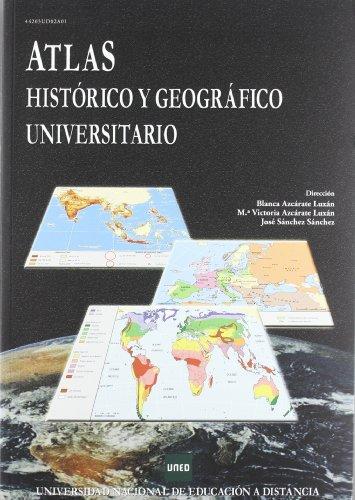 Atlas histórico y geográfico universitario (UNIDAD DIDÁCTICA) por Blanca AZCÁRATE LUXÁN