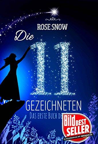 Die 11 Gezeichneten: Das erste Buch der Sterne (Die Bücher der Sterne) von [Rose Snow]