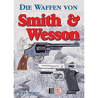 Die Waffen von Smith & Wesson