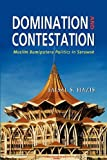 Domination and Contestation: The Muslim Bumiputera Politics in Sarawak, 1970-2008