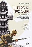 Il faro di Mussolini. L'opera coloniale più controversa e il sogno dell'Impero della Somalia Italiana. 1889-1941