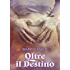 Oltre il destino (My Hell and Paradise Trilogy Vol. 3)