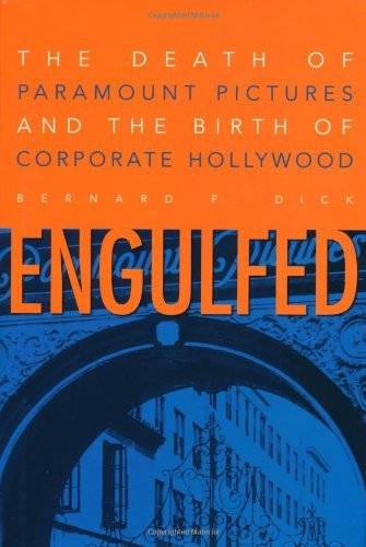 engulfed-the-death-of-paramount-pictures-and-the-birth-of-corporate-hollywood