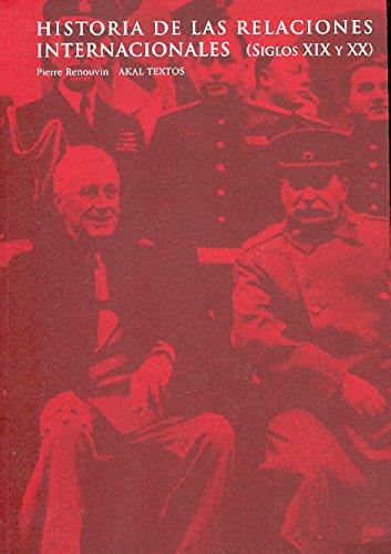 Historia de Las Relaciones Internacionales (Textos/ Texts) por Pierre Renouvin