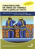 Construcción de obra de fábrica con ladrillo visto: Confección de muros, pilares, arcos, dinteles, alféizares, impostas y albardilas (Edificación y obra civil)