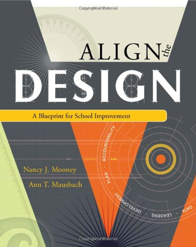Align the Design: A Blueprint for School Improvement por Nancy J Mooney