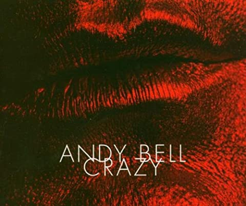 Crazy (Andy Bell)
