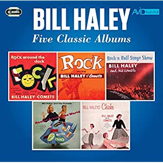 Five Classic Albums (Rock Around The Clock / Rock With Bill Haley / Rock N Roll Stage Show / Rockin' Around The World / Bill Haley's Chicks)