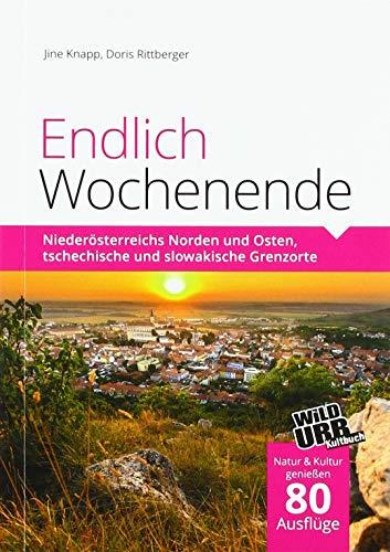 Endlich Wochenende: Niederösterreichs Norden und Osten, tschechische und slowakische Grenzorte