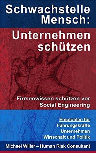 Schwachstelle Mensch: Unternehmen & Firmenwissen schützen vor Social Engineering