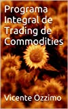 Best Libros En Tradings Opción - Programa Integral de Trading de Commodities Review