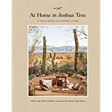 At Home in Joshua Tree: A Field Guide to Desert Living (English Edition)