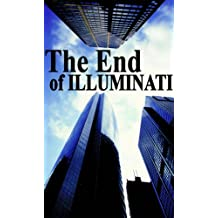 The End of Illuminati - The Losing Power of Secret Societies (English Edition)