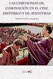 Las ceremonias de coronación en el cine histórico y de aventuras