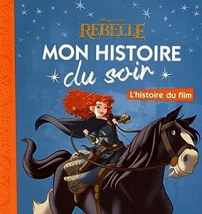 "Afficher ""Mon histoire du soir<br /> Rebelle"""
