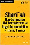 Shari'ah Non-Compliance Risk Management and Legal Documentations in Islamic Finance (Wiley Finance)