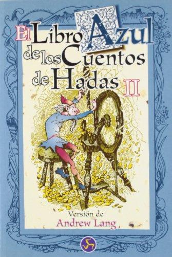 Portada del libro El libro azul de los cuentos de hadas II: 978-84-88066-78-7