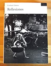 Reflexiones par Graham Greene