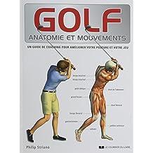 Golf, anatomie et mouvements : Un guide de coaching pour améliorer votre posture et votre jeu