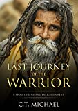 Last Journey of the Warrior: A Story of Love and Enlightenment