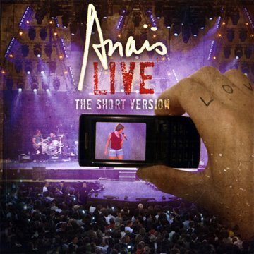 Live: Short Version by Anais (2010-05-03)