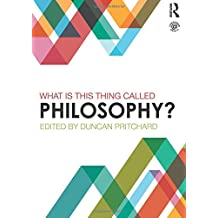 What is this thing called Philosophy?