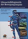 Ultraschalldiagnostik der Bewegungsorgane: Kursbuch nach den Richtlinien der DEGUM und der DGOOC - Werner Konermann