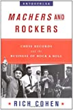 Machers and Rockets: Chess Records and the Business of Rock and Roll (Enterprise (W.W. Norton Hardcover))