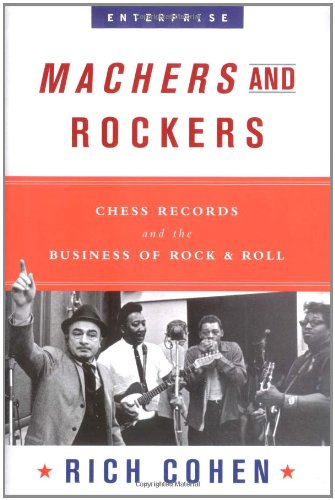 machers-and-rockets-chess-records-and-the-business-of-rock-and-roll-enterprise-ww-norton-hardcover