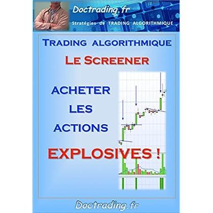 Bourse - Le screener 'Acheter les Actions EXPLOSIVES' ! (Doctrading t. 12)