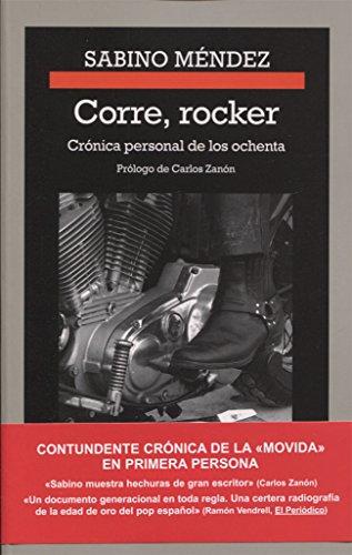 Corre Rocker (CRÓNICAS) por Sabino Méndez