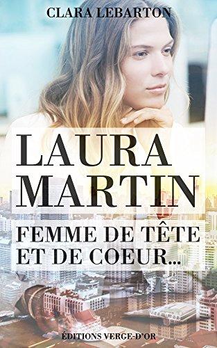 Laura Martin : Femme de tête et de coeur... par [Lebarton, Clara]