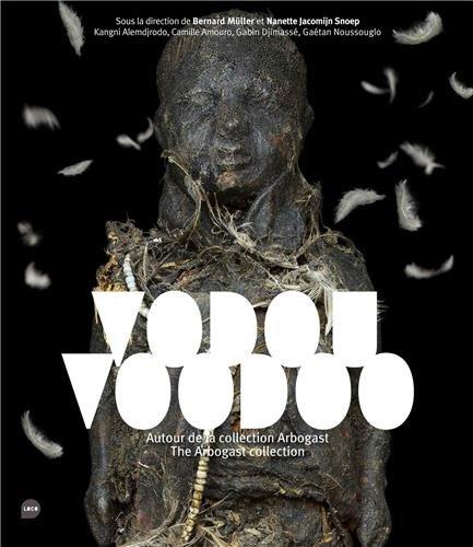Vodou, voodoo : Autour de la collection Arbogast par Bernard Müller, Nanette Jacomijn Snoep, Collectif