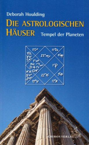 Die astrologischen Häuser: Tempel der Planeten (Astrologische Hand)