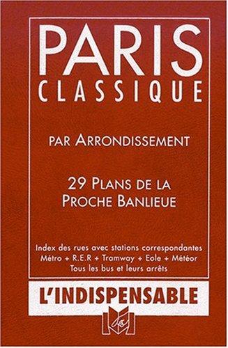 Atlas routiers : Le Paris classique par arrondissement - 29 plans de la proche banlieue